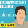 Artwork for Alex Danco – Scarcity, Abundance and Bubbles  - [Invest Like the Best, EP.121]