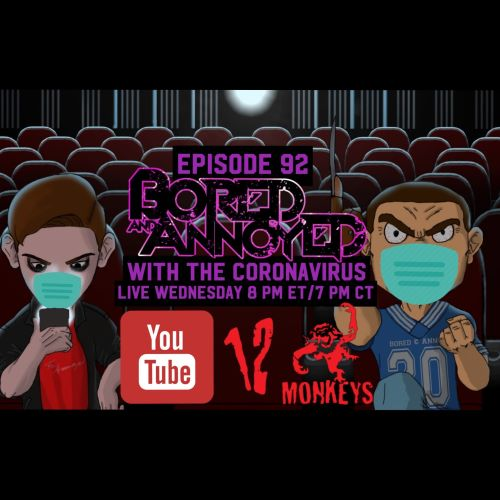 Episode 92 - Bored and Annoyed with the Coronavirus (LIVE on YouTube)