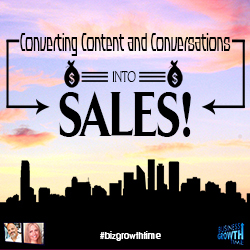 56 - Converting Content and Conversations into Sales