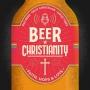 Artwork for Beer Christianity: THE TRAILER