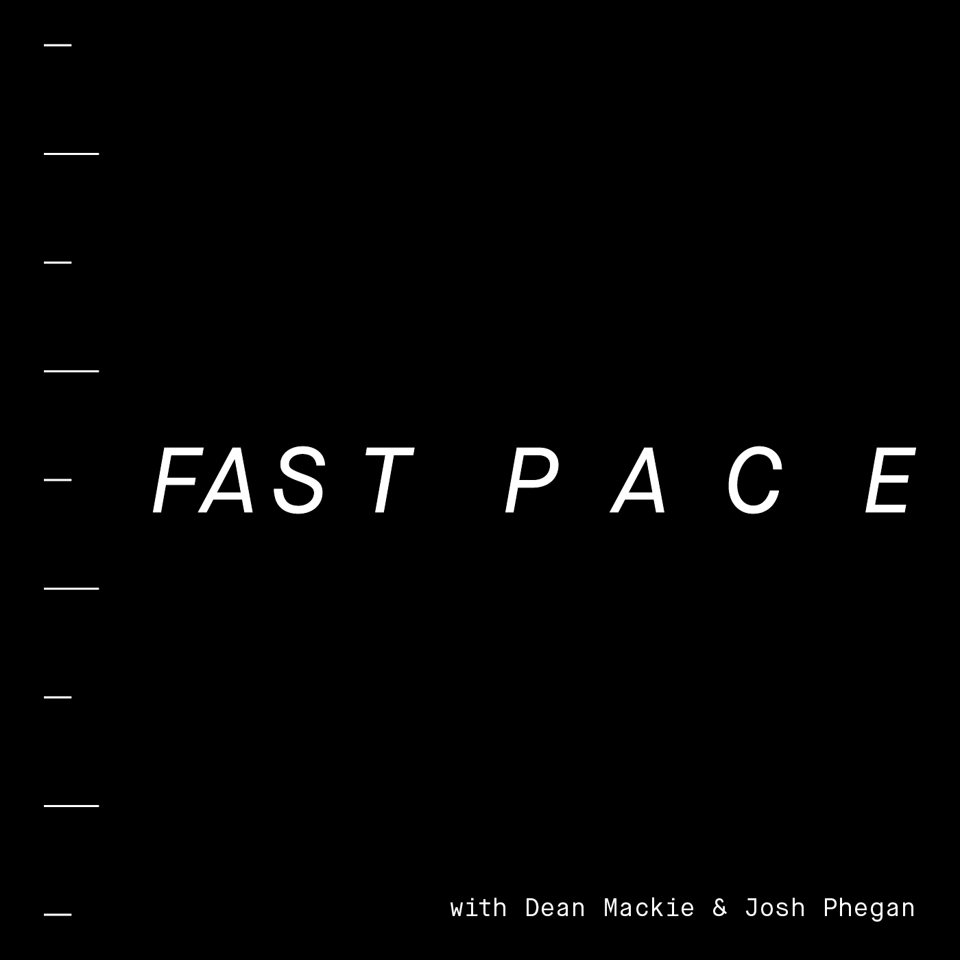 Fast Pace with Josh Phegan and Dean Mackie show art