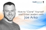 """Artwork for 122 - How to """"Clone"""" Yourself and Grow Leaders with Joe Arko"""