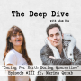 Artwork for  Deep Dive #111 | Marina Qutab - Caring For Earth During Quarantine