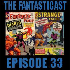 Episode 33: Fantastic Four #30 & Strange Tales #124