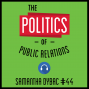 Artwork for 44: The Politics of Public Relations - Samantha Dybac