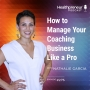Artwork for 275 - How to Manage Your Coaching Business Like a Pro