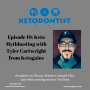 Artwork for Ketodontist Podcast- Episode 11: Keto Mythbusting with Tyler Cartwright of Ketogains (Part 1)