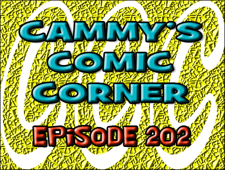 Cammy's Comic Corner - Episode 202  (3/11/12)