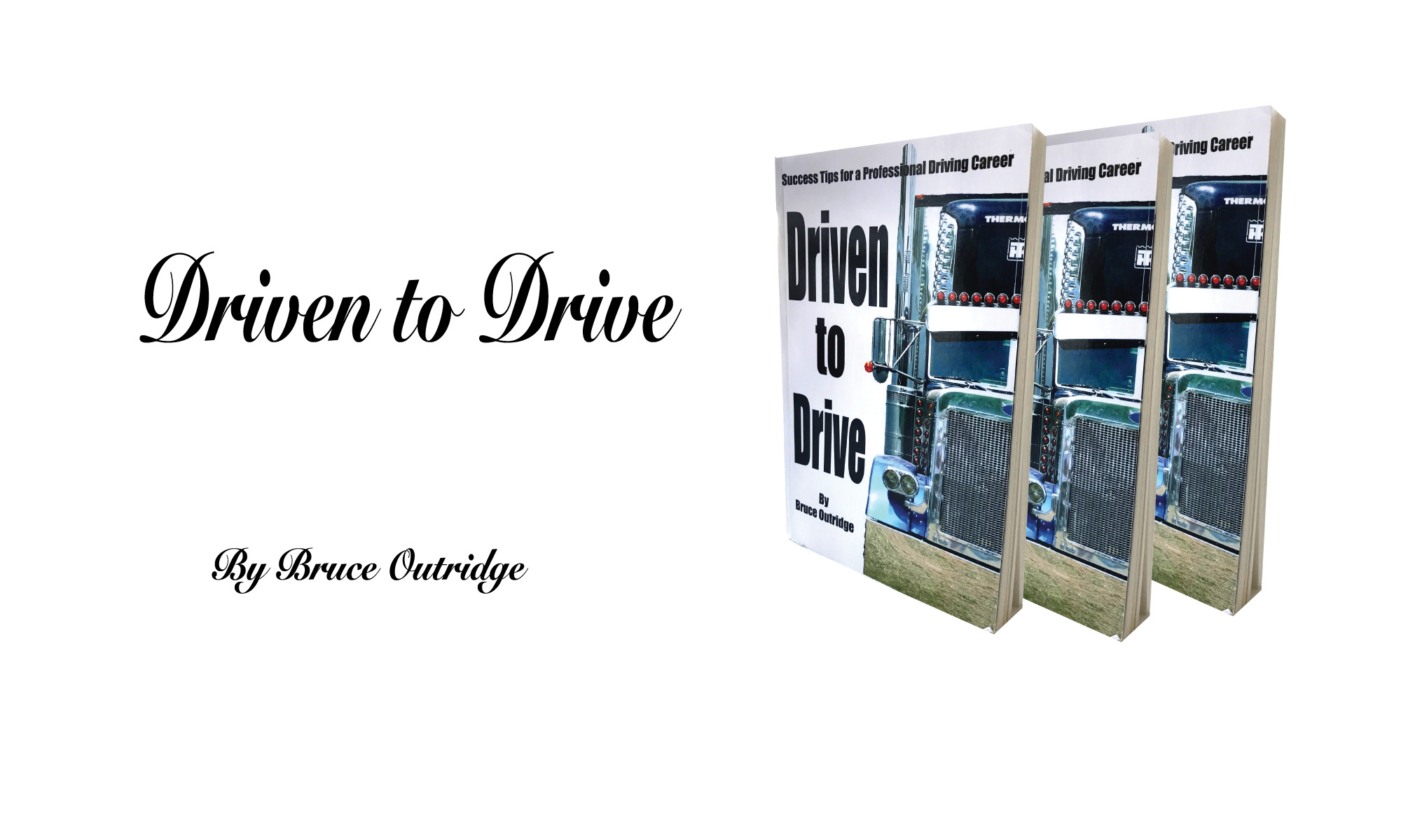 Driven to Drive Book by Bruce Outridge