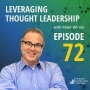 Artwork for Leveraging Thought Leadership With Peter Winick – Episode 72 - Aaron Keller