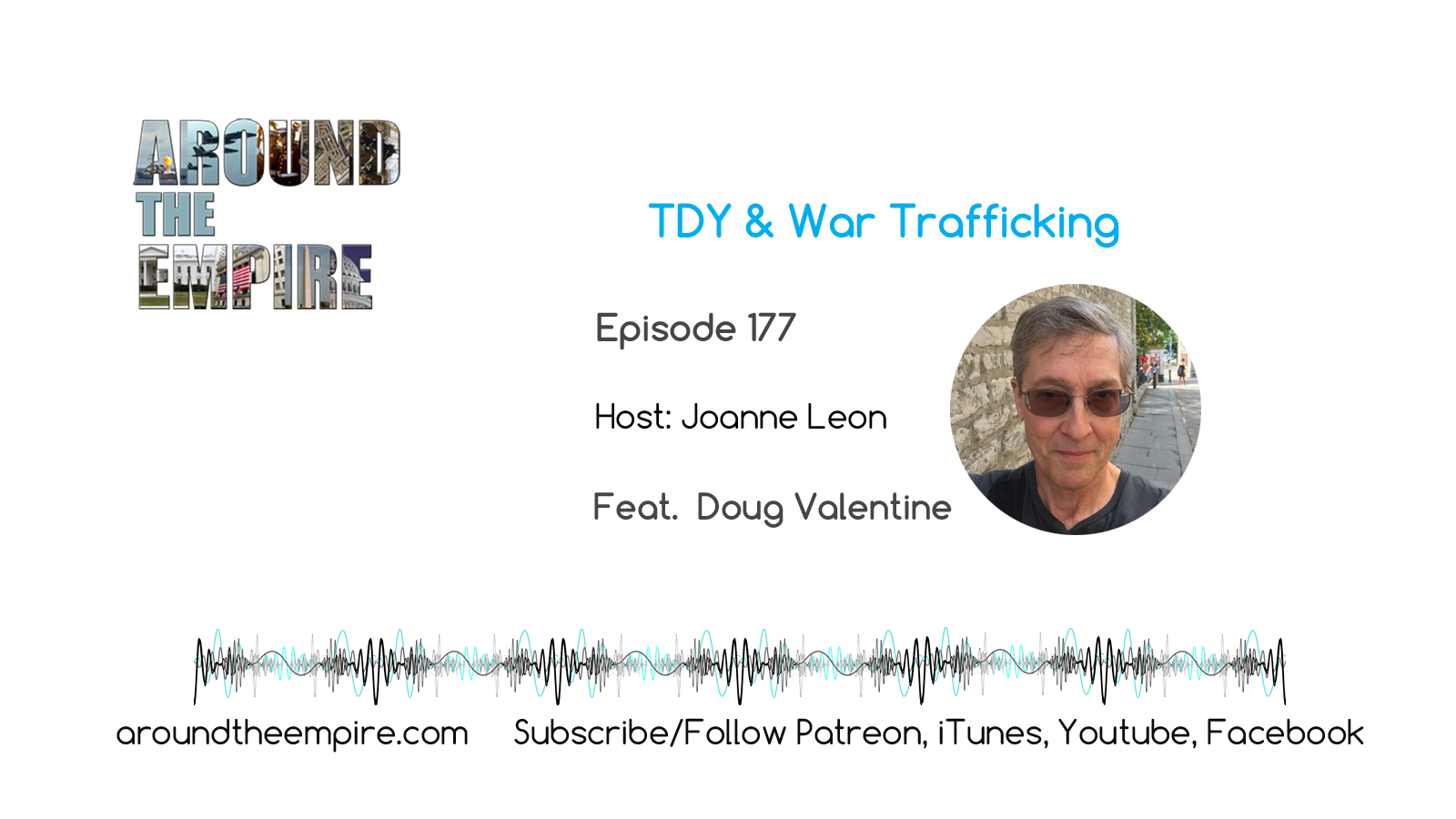Ep 177 TDY and War Trafficking feat Doug Valentine