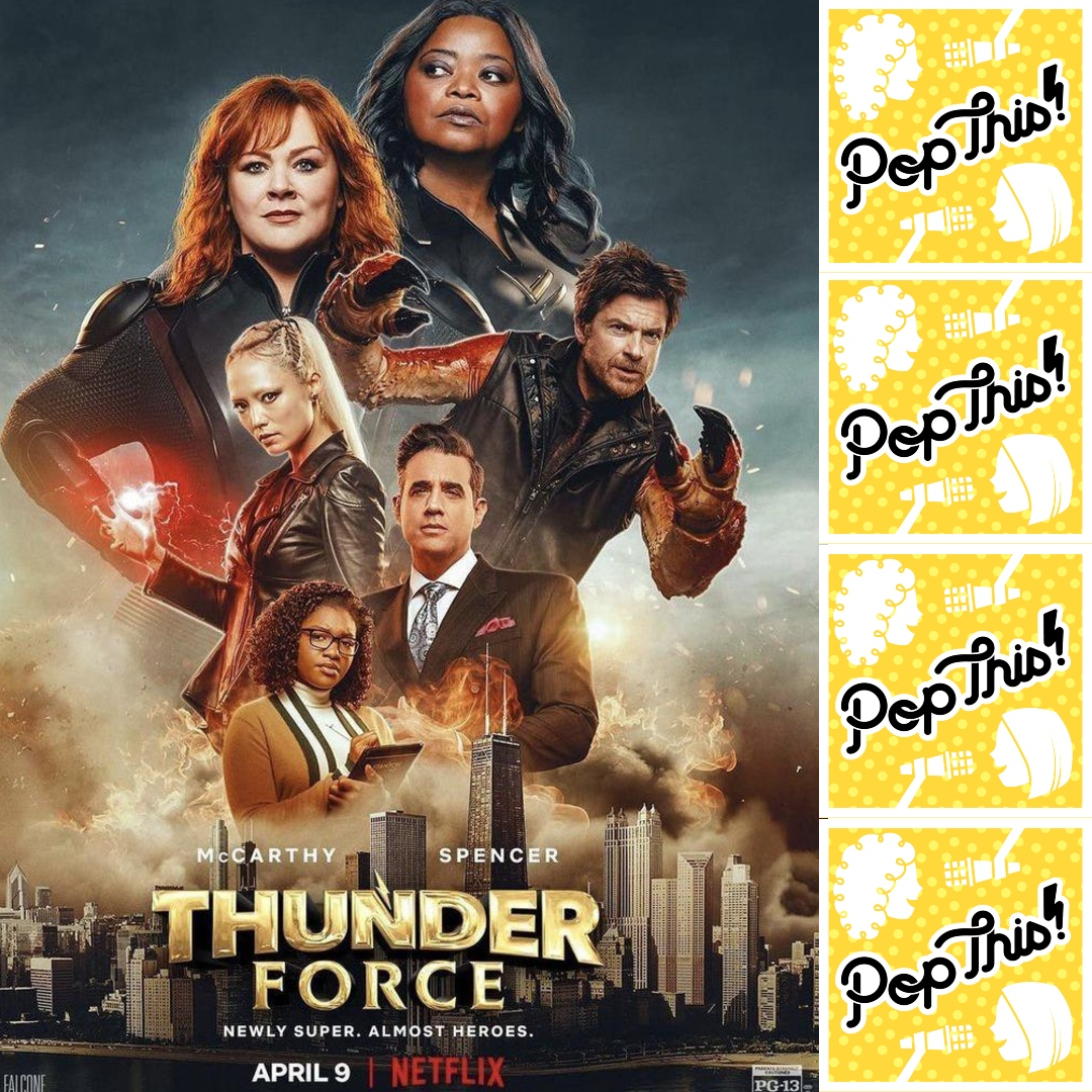 Pop This! Podcast Episode 279: Thunder Force