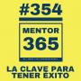 Artwork for MENTOR365 #354La clave para tener éxito