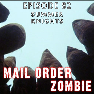 Mail Order Zombie: Episode 082
