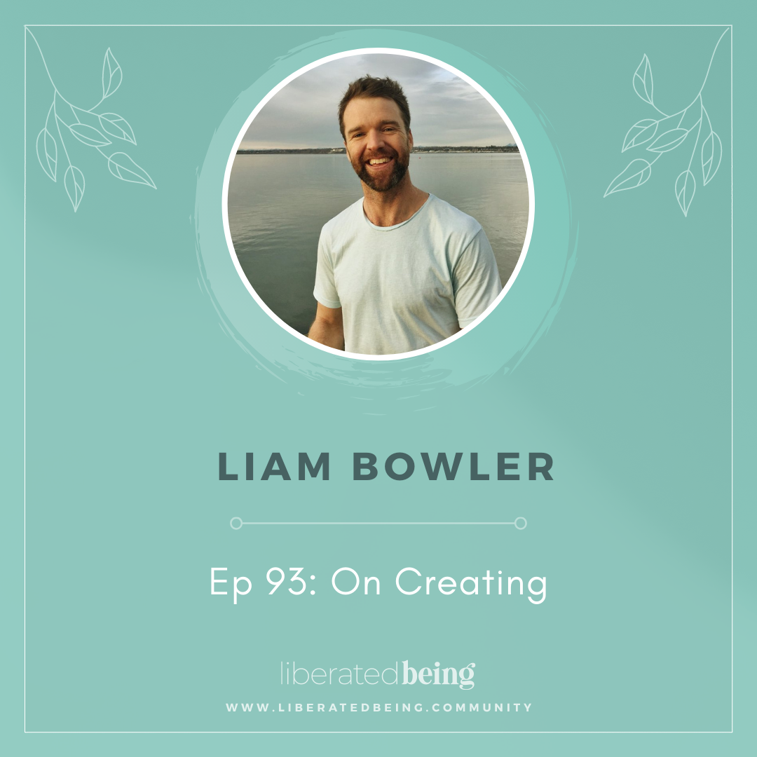On Creating with Liam Bowler