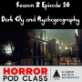 Artwork for S02E16: Dark City and Psychogeography