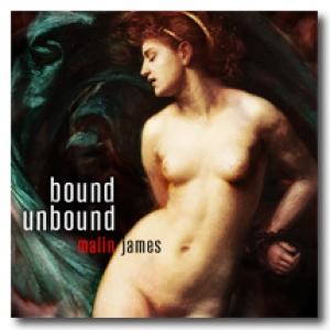 Bound/Unbound by Malin James
