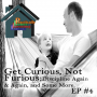 Artwork for Get Curious, Not Furious: Discipline Again & Again, and Some More.