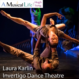 Laura Karlin, Choreographer and Founder of Invertigo Dance Theatre