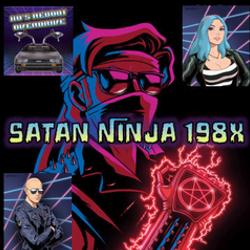 Interview with Co-Creators of Satan Ninja 198X - 80's Reboot Overdrive