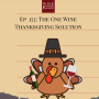 Artwork for Ep 172: The One Wine Thanksgiving Solution