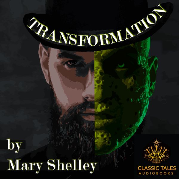 Ep. 664, Transformation, by Mary Shelley