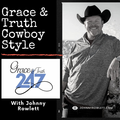 Grace & Truth Cowboy Style With Johnny Rowlett show image