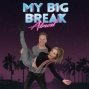 Artwork for My Big Break Almost - entertainment podcast hosted by Paul and Lindy