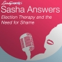 Artwork for Sasha Answers: Election Therapy and the Need for Shame