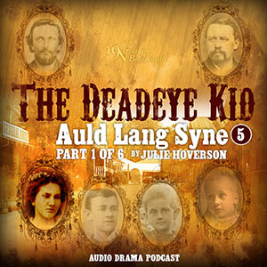 Deadeye kid - Auld Lang Syne, parts 1-3