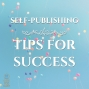 Artwork for 055 Quick Tips for Self-Publishing Success