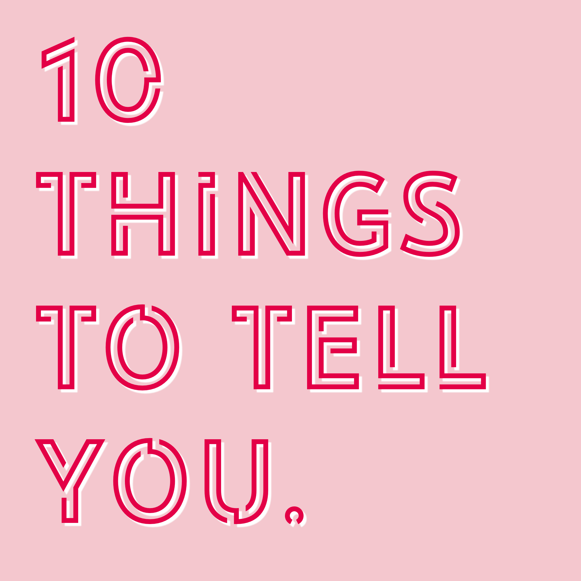 Image result for 10 things to tell you podcast