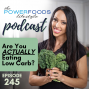 Artwork for 245: Are You ACTUALLY Eating Low Carb? | Nutrition and Weight Loss