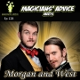 Artwork for Ep128: Magicians' Advice meets Morgan and West