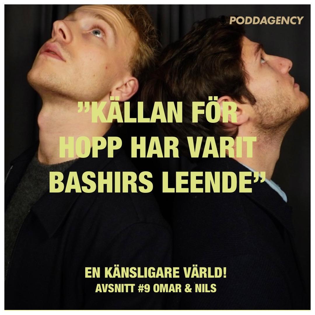 """#9 """"Källan för hopp har varit Bashirs leende"""" med Omar & Nils"""