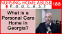 Artwork for 188- What is a personal care home in Georgia?