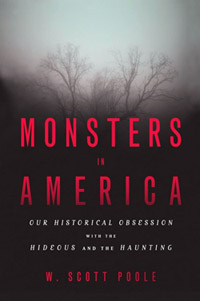 Monsters in America (interview with Scott Poole)