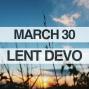 Artwork for Lenten Devotional for March 30, 2018