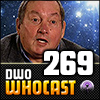 DWO WhoCast - #269 - Doctor Who Podcast