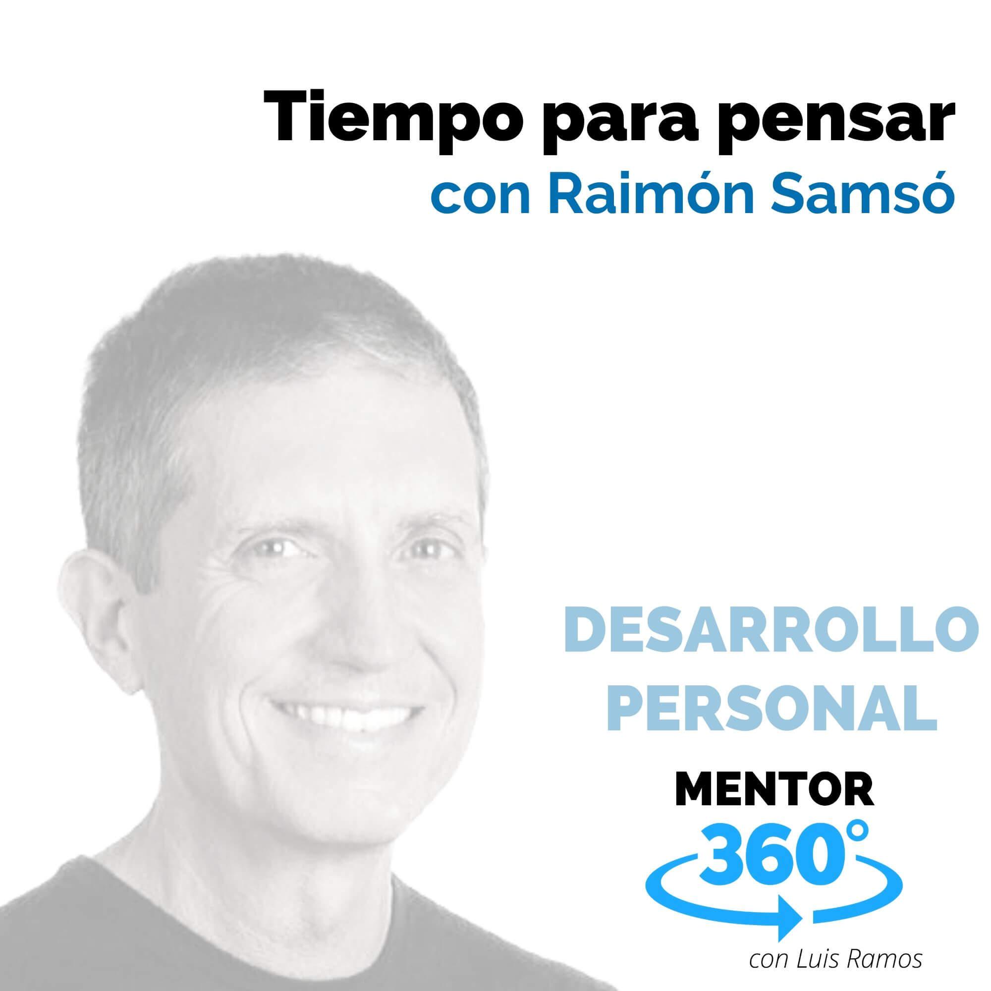 Tiempo para pensar, con Raimón Samsó - DESARROLLO PERSONAL
