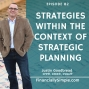Artwork for Ep. 082: Strategies Within the Context of Strategic Planning