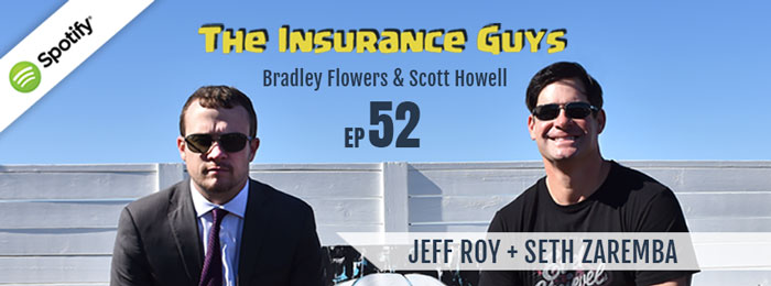 The Insurance Guys Podcast | ep52 | Jeff Roy and Seth Zaremba