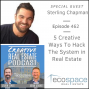 Artwork for 462 Five Creative Ways To Hack The System in Real Estate - Sterling Chapman