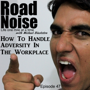 How To Handle Adversity In The Workplace - RN 047