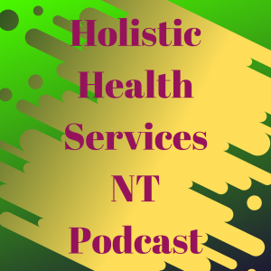 Holistic Health Services NT podcast