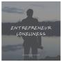 Artwork for Entrepreneur Loneliness