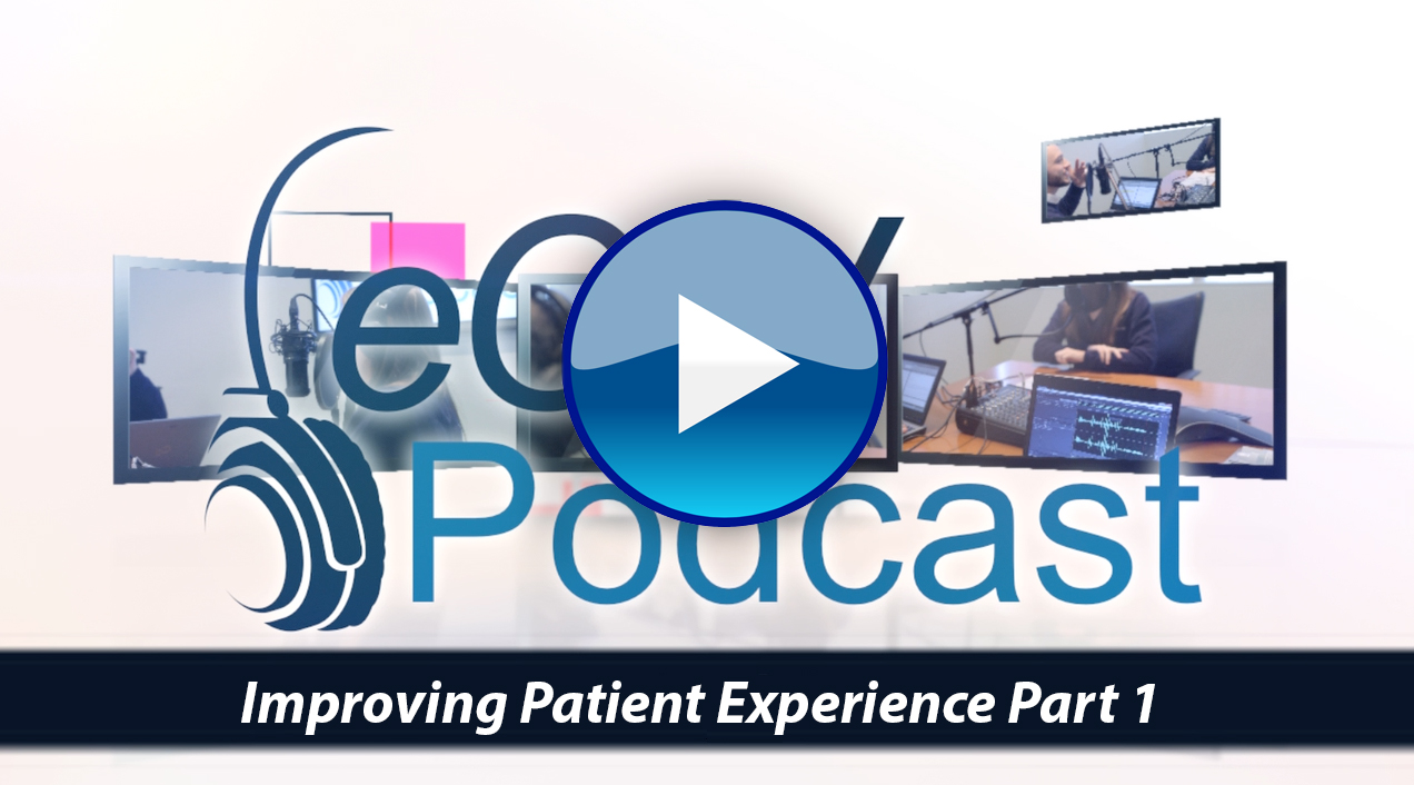 eCW Podcast Season 3 Ep. 2: Improving Patient Experience Part 1-AUDIO
