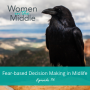 Artwork for EP #76: Fear-based Decision Making in Midlife