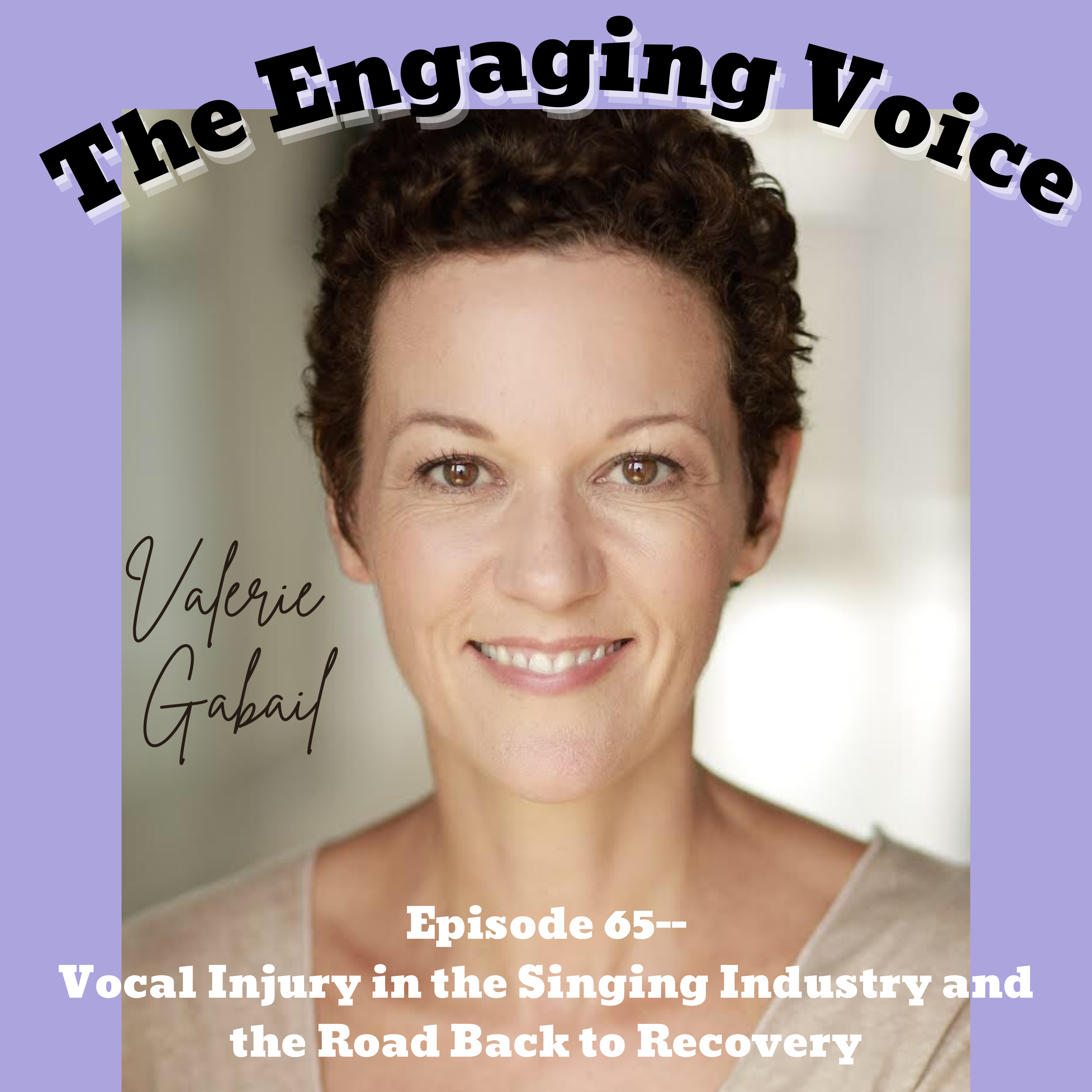 Valerie Gabail | Vocal Injury in the Singing Industry and the Road Back to Recovery