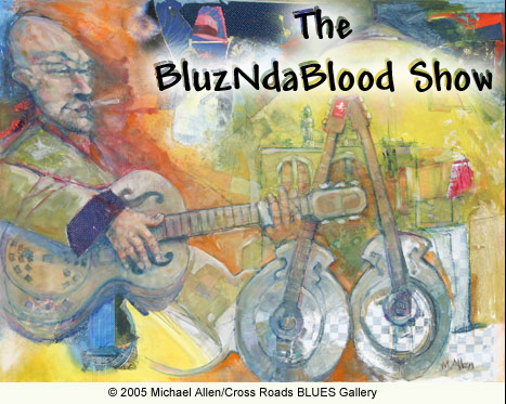 The BluzNdaBlood Show #184, Bustin' at the Seams with Blues!